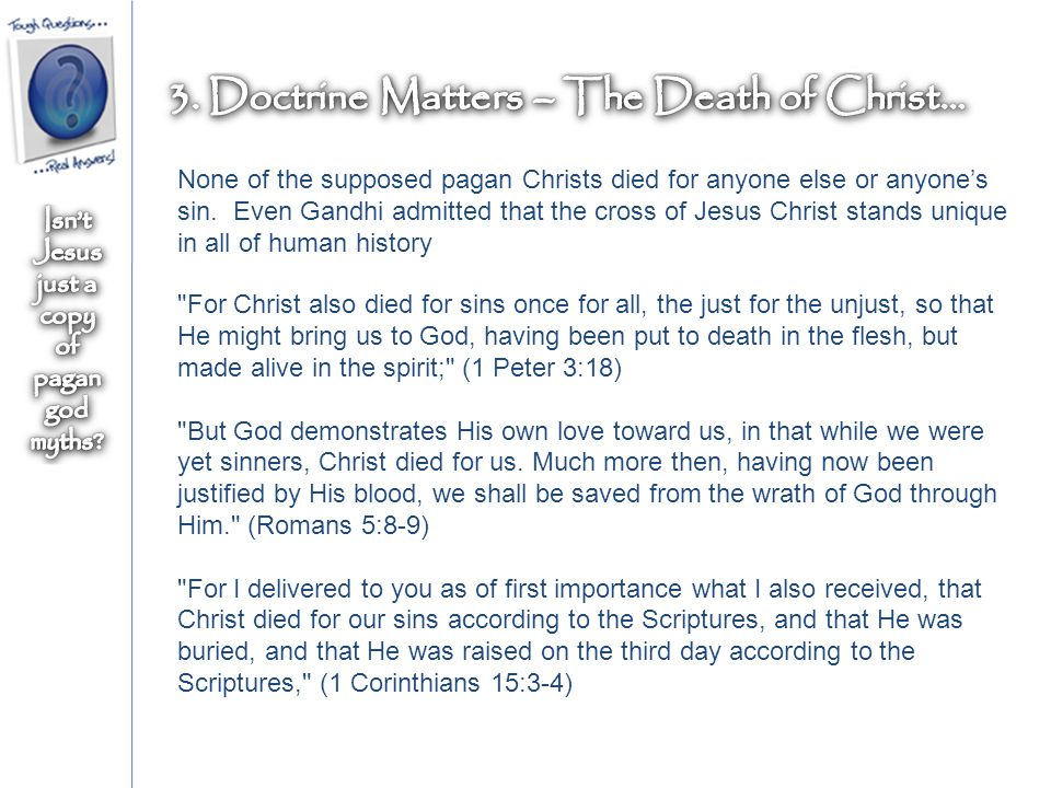 None of the supposed pagan Christs died for anyone else or anyone's sin.