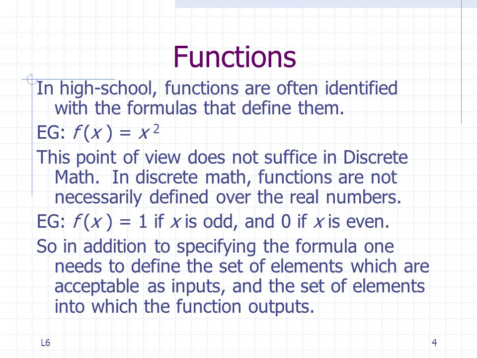 L64 Functions In high-school, functions are often identified with the formulas that define them.