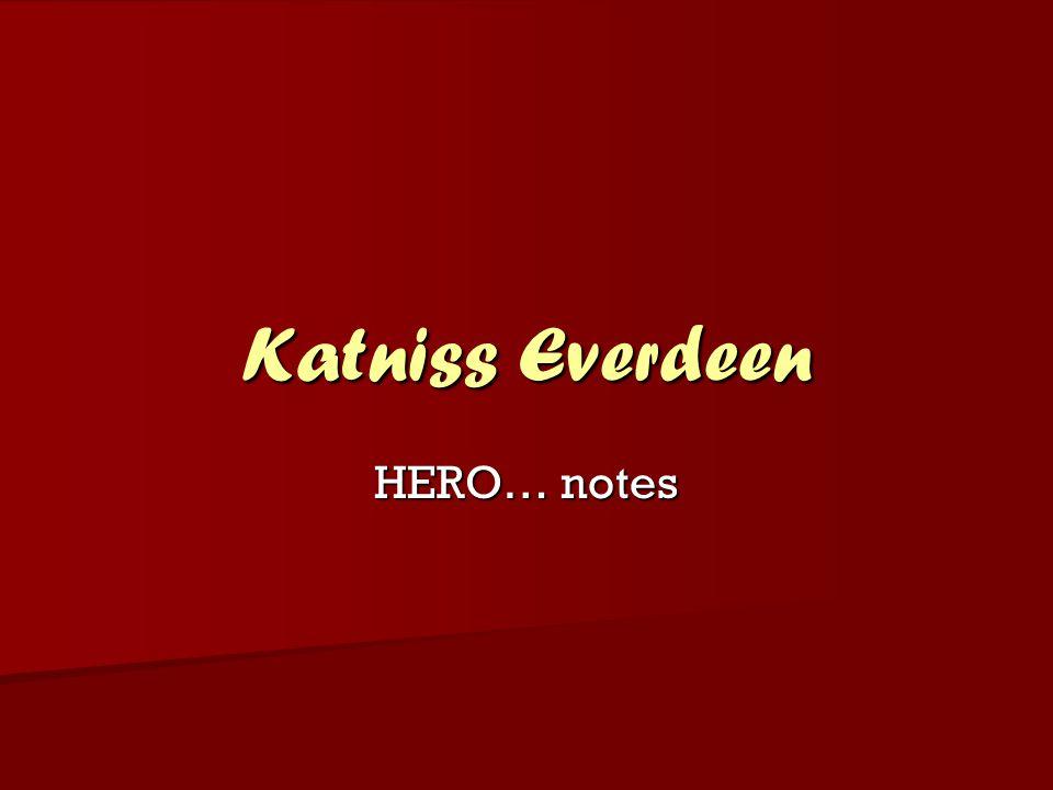 Katniss Everdeen HERO… notes