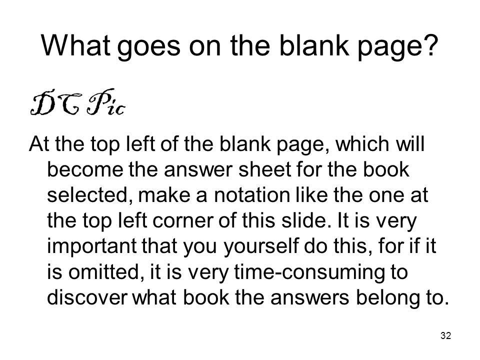32 What goes on the blank page? DC Pic At the top left of the blank page, which will become the answer sheet for the book selected, make a notation li