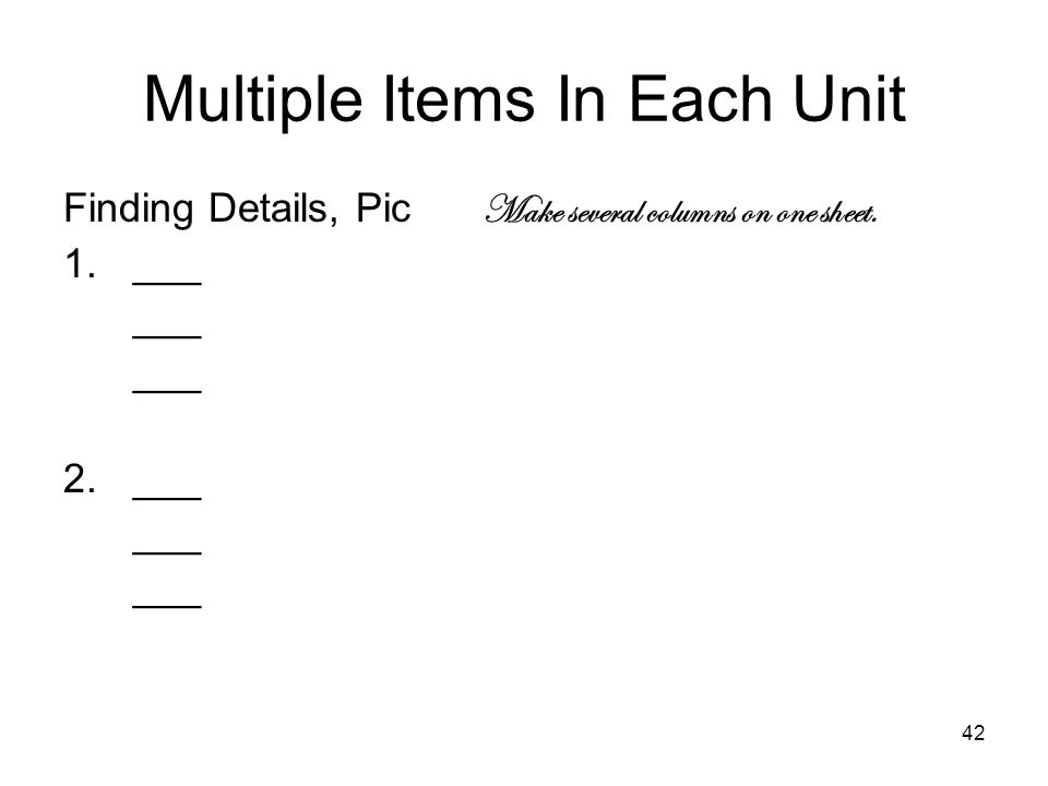 42 Multiple Items In Each Unit Finding Details, Pic Make several columns on one sheet. 1.___ ___ 2. ___ ___