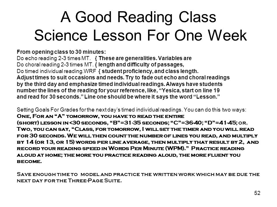 52 A Good Reading Class Science Lesson For One Week From opening class to 30 minutes: Do echo reading 2-3 times MT. { These are generalities. Variable