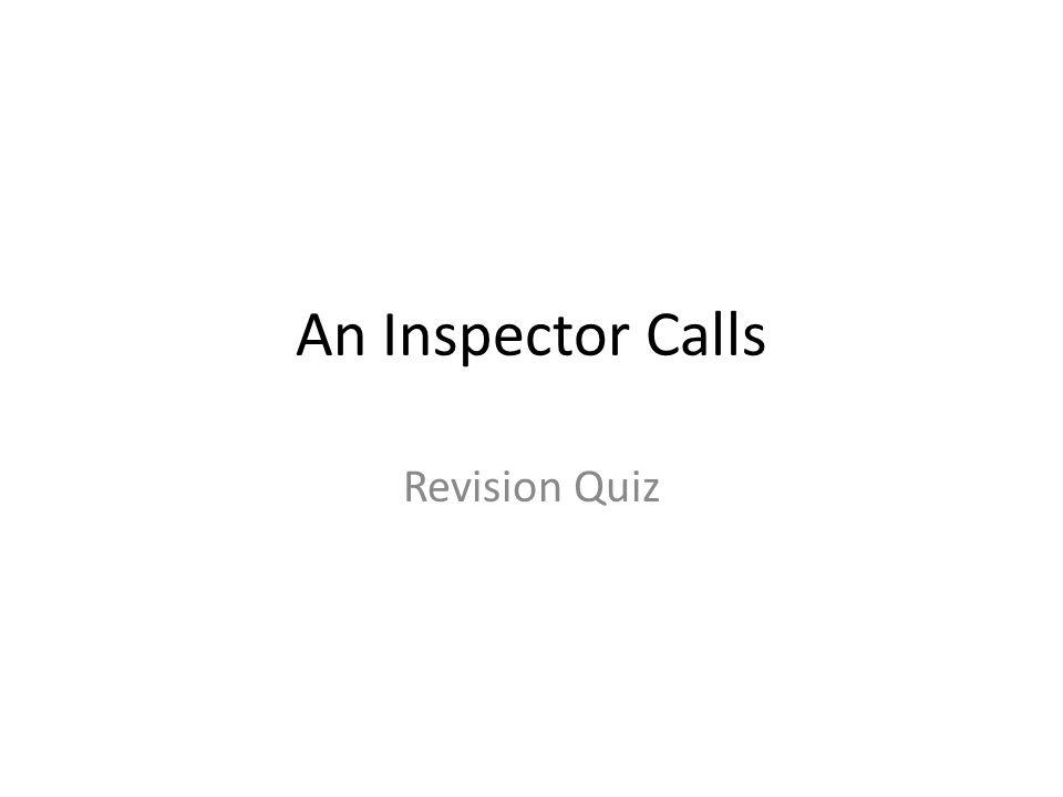 An Inspector Calls Revision Quiz