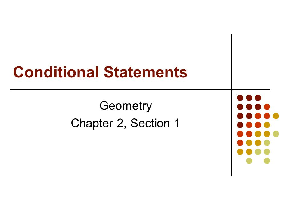 Conditional Statements Geometry Chapter 2, Section 1