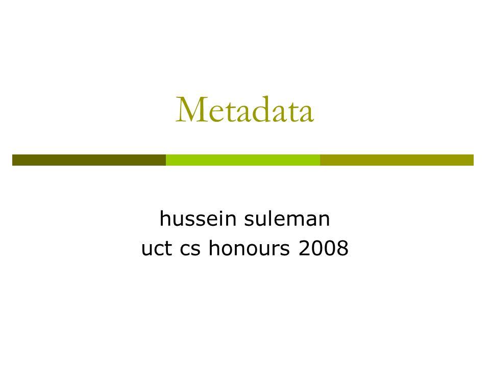 Metadata hussein suleman uct cs honours 2008