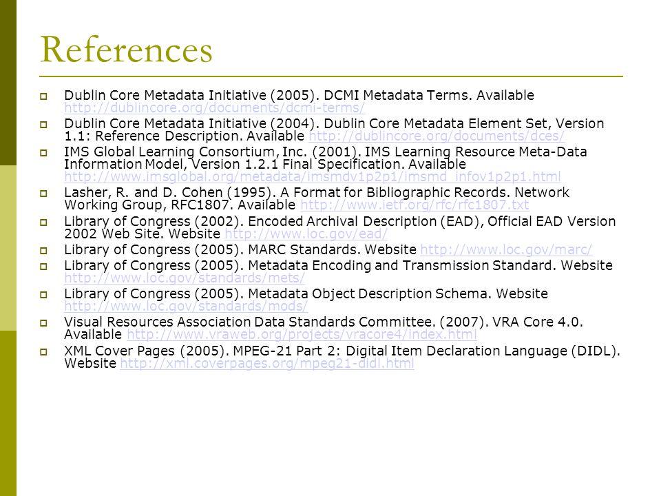 References  Dublin Core Metadata Initiative (2005).