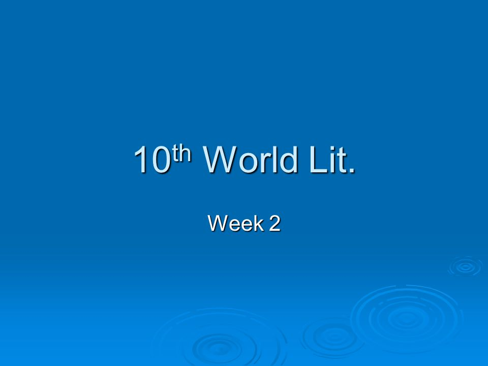 10 th World Lit. Week 2