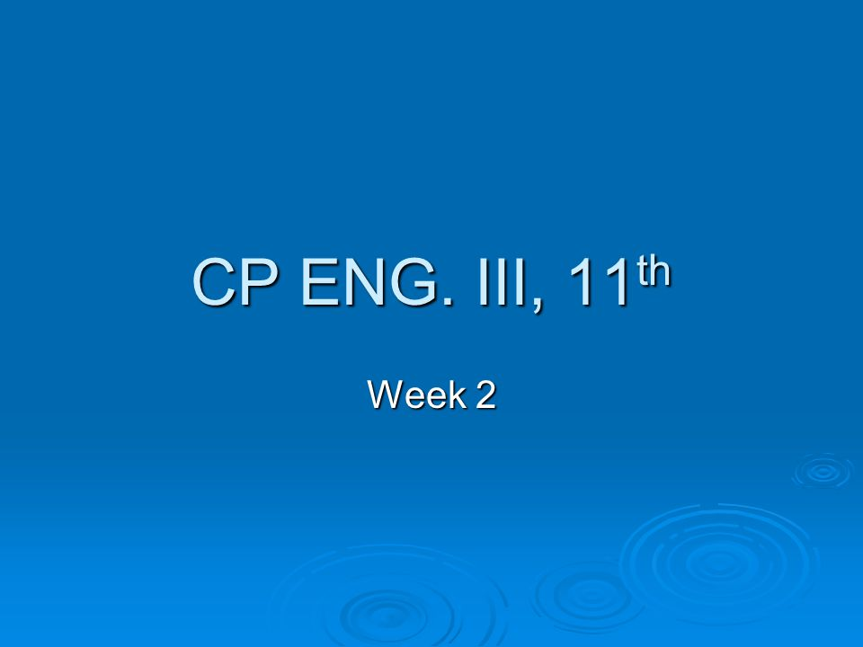 CP ENG. III, 11 th Week 2