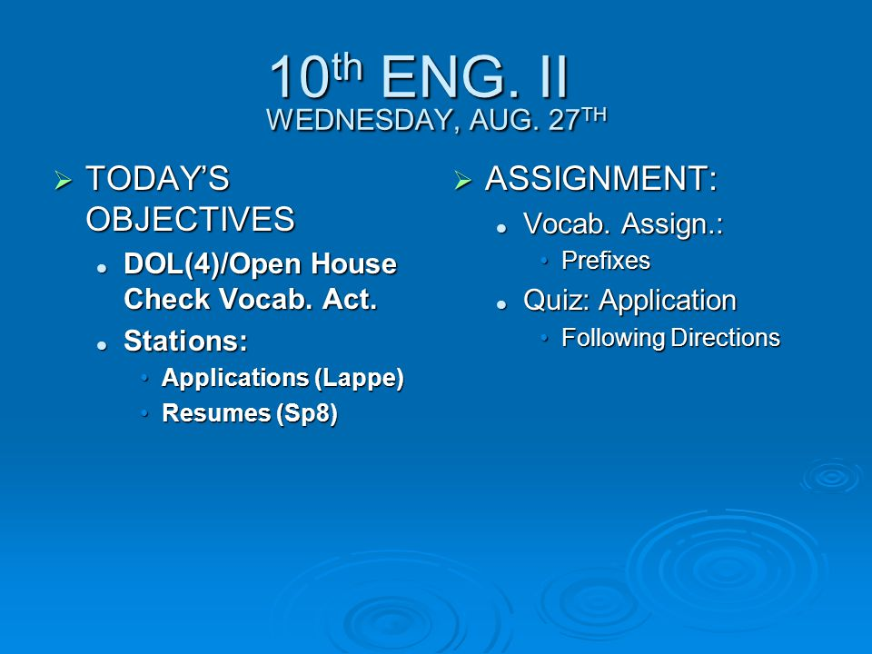 10 th ENG. II WEDNESDAY, AUG. 27 TH  TODAY'S OBJECTIVES DOL(4)/Open House Check Vocab.