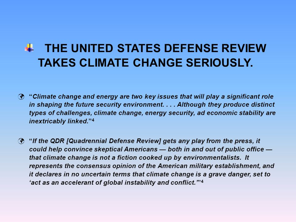 THE UNITED STATES DEFENSE REVIEW TAKES CLIMATE CHANGE SERIOUSLY.