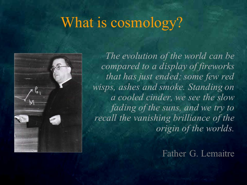 What is cosmology.