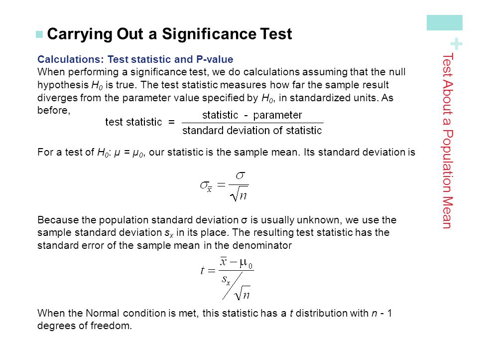 + Paired t Test Tests About a Population Mean Plan: If conditions are met, we should do a paired t test for µ d.
