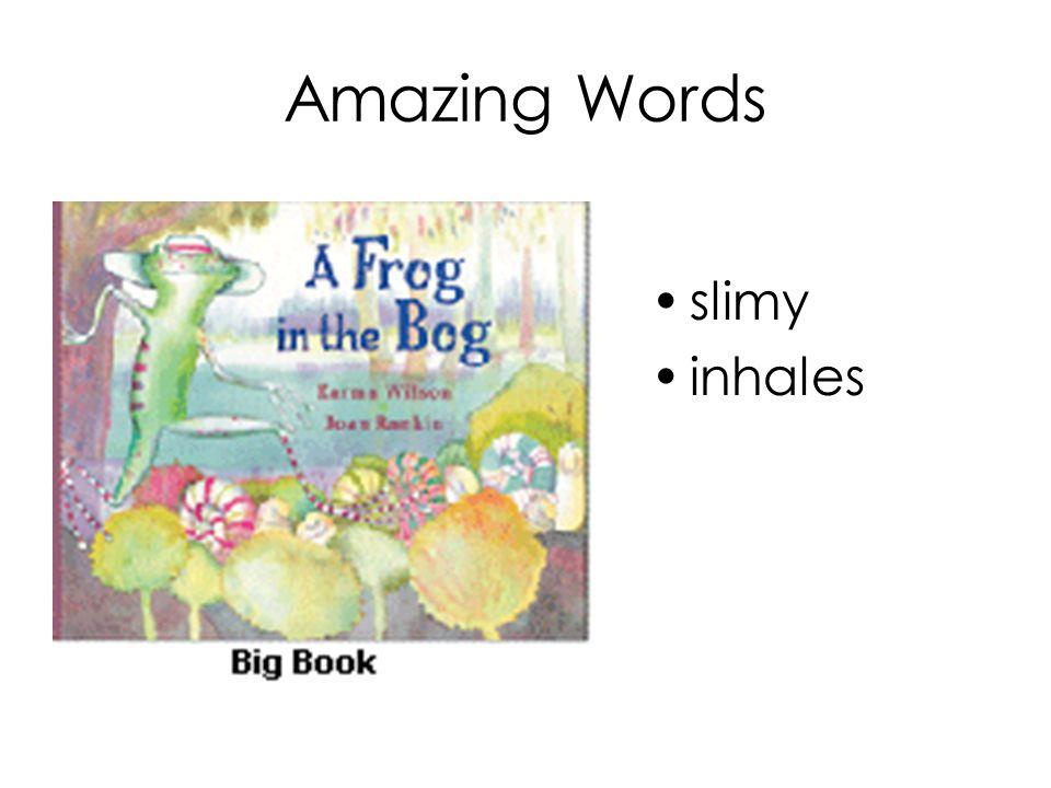 Amazing Words slimy inhales