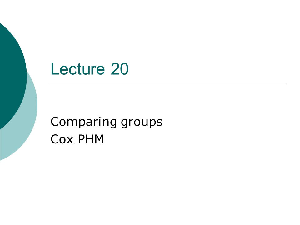 Cox PHM Notation  Data on n individuals: T j : time on study for individual j d j : event indicator for individual j Z j : vector of covariates for individual j  More complicated: Z j (t) covariates are time dependent they may change with time/age