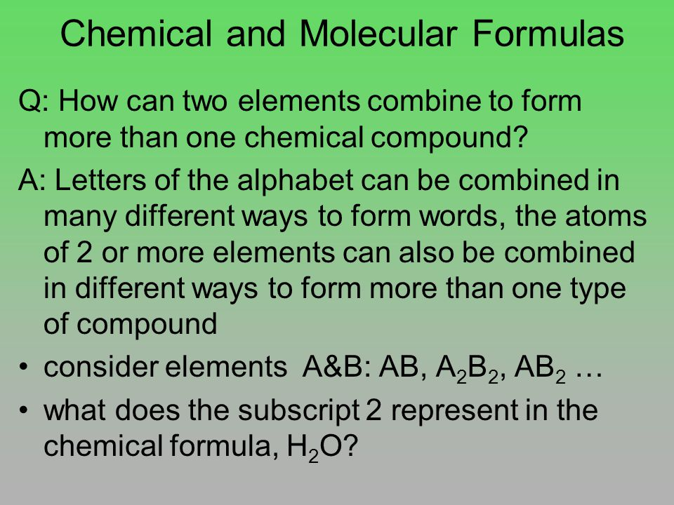 Q: How can two elements combine to form more than one chemical compound.