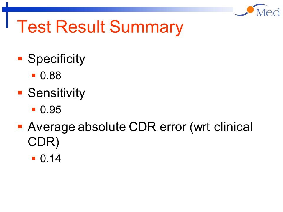 Test Result Summary  Specificity  0.88  Sensitivity  0.95  Average absolute CDR error (wrt clinical CDR)  0.14