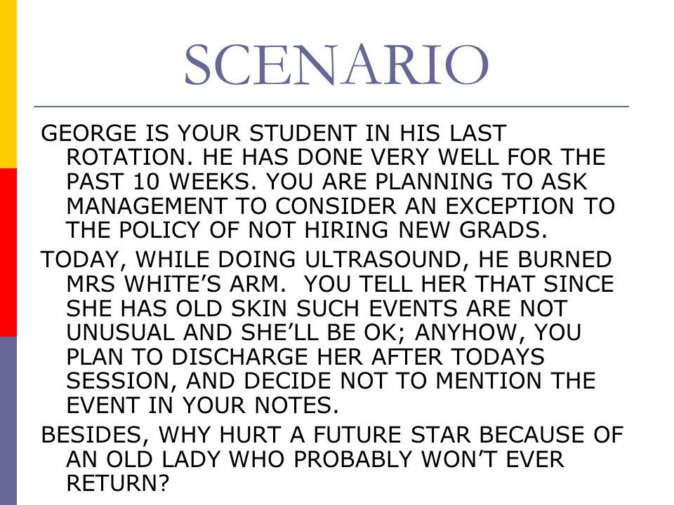 SCENARIO GEORGE IS YOUR STUDENT IN HIS LAST ROTATION.
