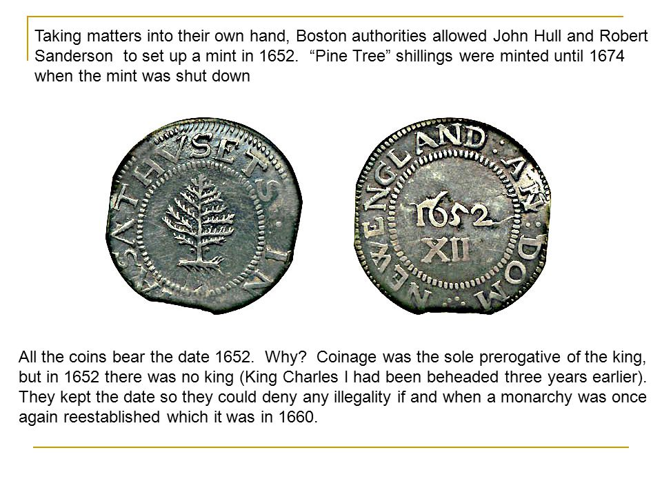 Early on, the colonies (being British colonies) used British money Shilling (12 pence) Pence (Penny) Pound (20 shillings) Guineas or Sovereigns were g