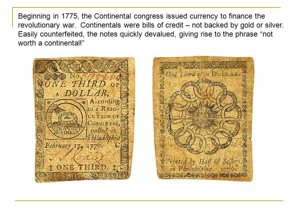 """Each of the colonies issued currency. Most of these were """"bills of credit"""""""