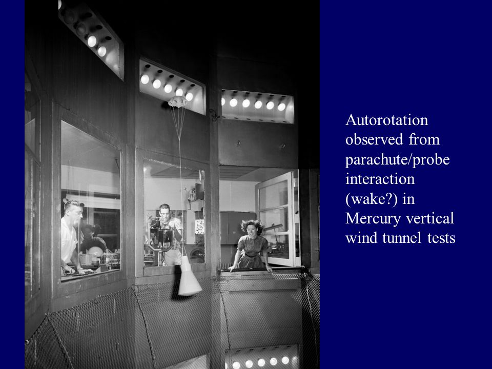 Autorotation observed from parachute/probe interaction (wake ) in Mercury vertical wind tunnel tests
