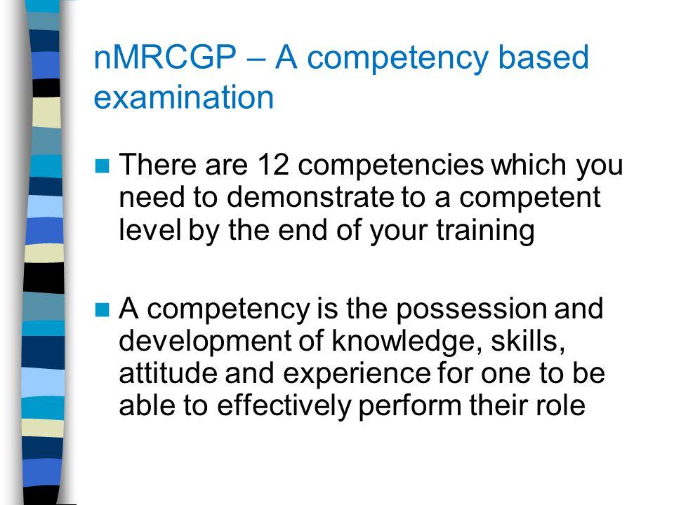 nMRCGP The 12 competencies are demonstrated through the eportfolio via: 1.