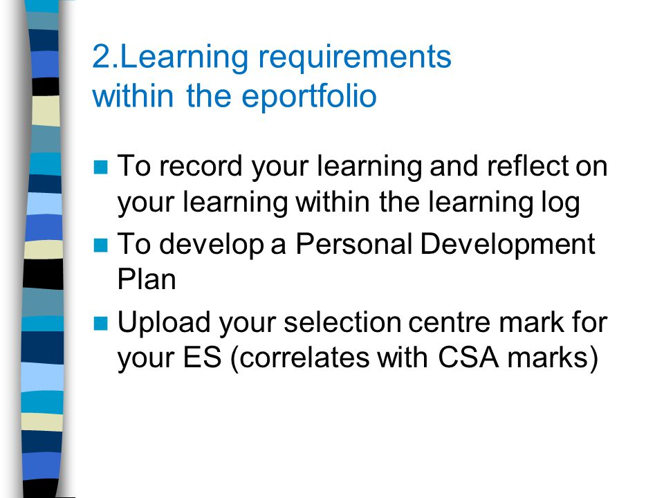 3.College led assessments Clinical Skills assessment - CSA Applied Knowledge test (AKT)- MCQ It is recommended these are taken in your final year of training (some trainees do AKT as an st2)