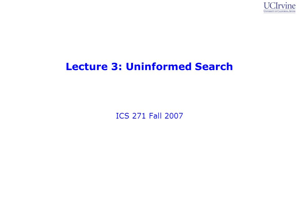 Slide Set 2: State-Space Search 12 ICS 271, Fall 2007: Professor Padhraic Smyth Breadth-First Search (BFS) Expand shallowest unexpanded node Fringe: nodes waiting in a queue to be explored, also called OPEN Implementation: –For BFS, fringe is a first-in-first-out (FIFO) queue –new successors go at end of the queue Repeated states.