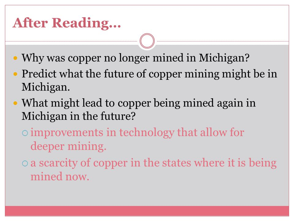 After Reading… Why was copper no longer mined in Michigan.