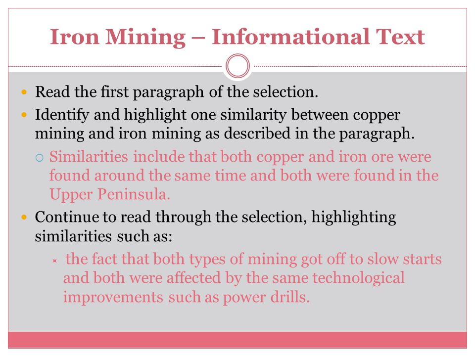 Iron Mining – Informational Text Read the first paragraph of the selection.