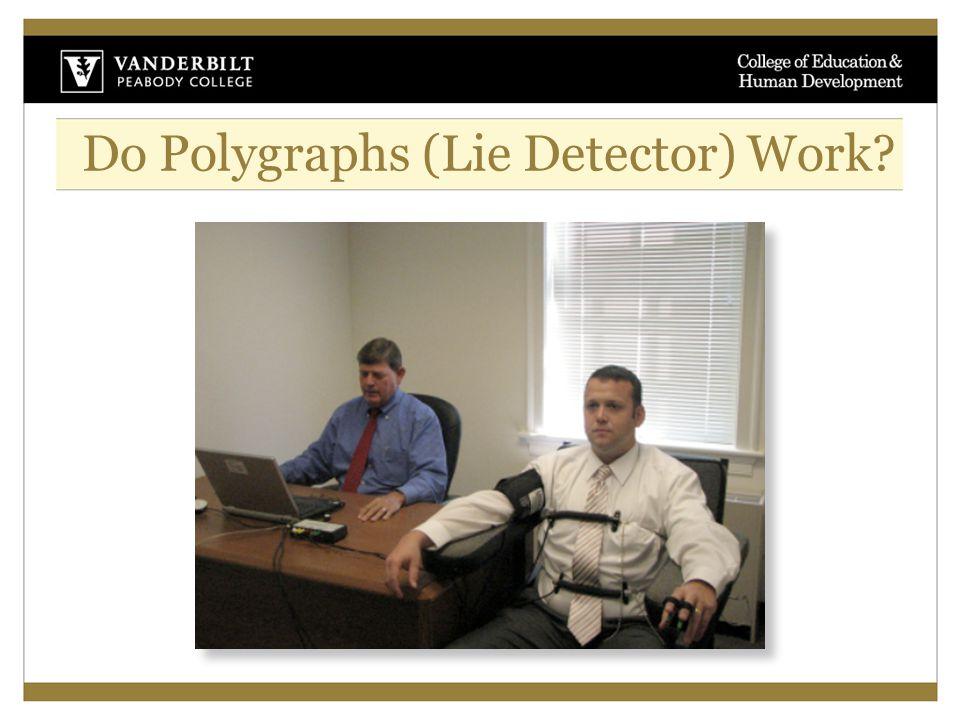 Do Polygraphs (Lie Detector) Work?