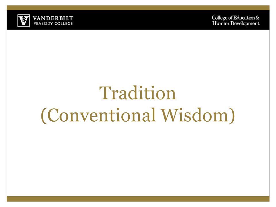 Tradition (Conventional Wisdom)