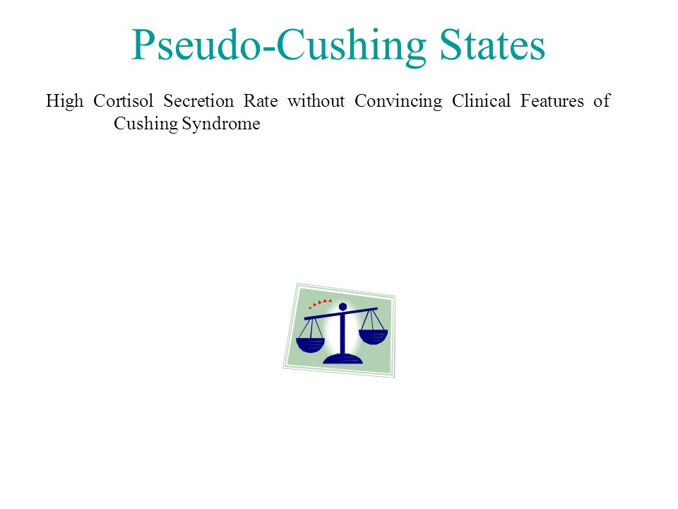 Pseudo-Cushing States High Cortisol Secretion Rate without Convincing Clinical Features of Cushing Syndrome