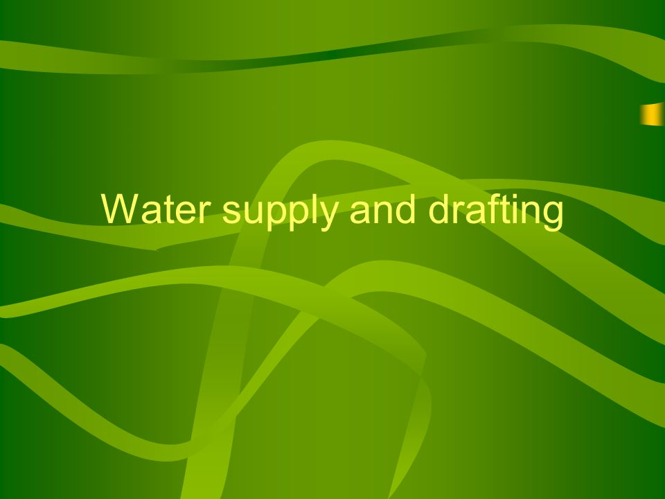 Water supply and drafting