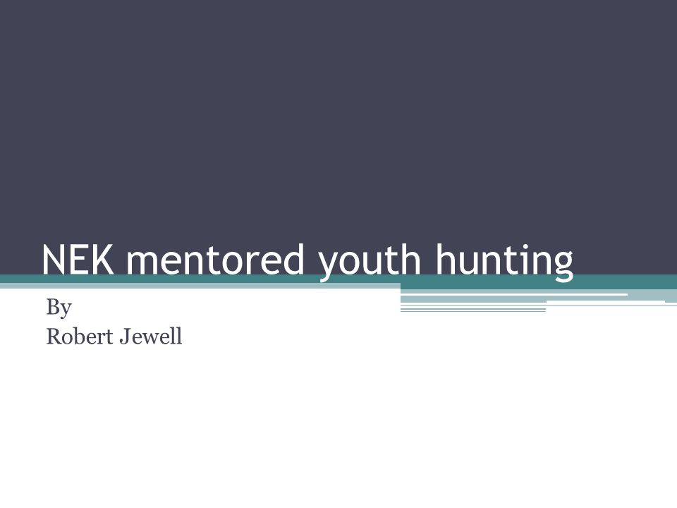 NEK mentored youth hunting By Robert Jewell
