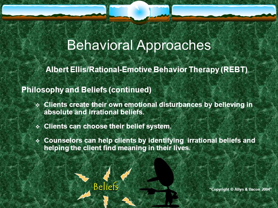 Behavioral Approaches Albert Ellis/Rational-Emotive Behavior Therapy (REBT) Identifying Irrational Thinking  Helpless thinking is the result of irrational thinking.