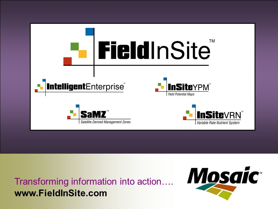 Transforming information into action…. www.FieldInSite.com
