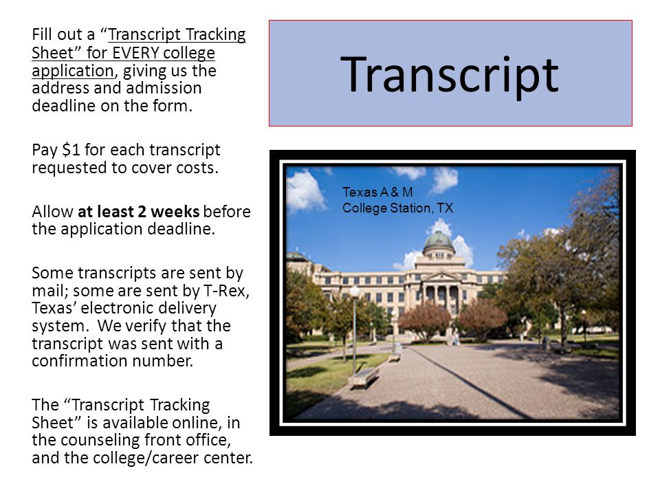 """Transcript Fill out a """"Transcript Tracking Sheet"""" for EVERY college application, giving us the address and admission deadline on the form. Pay $1 for"""