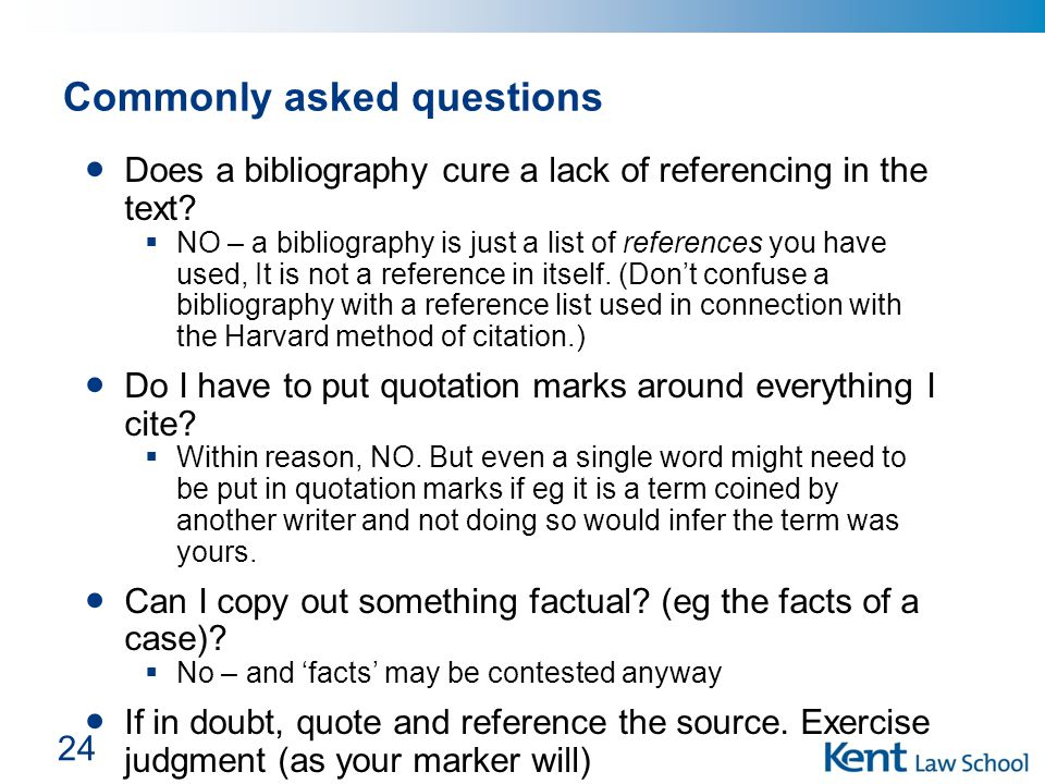24 Commonly asked questions Does a bibliography cure a lack of referencing in the text.