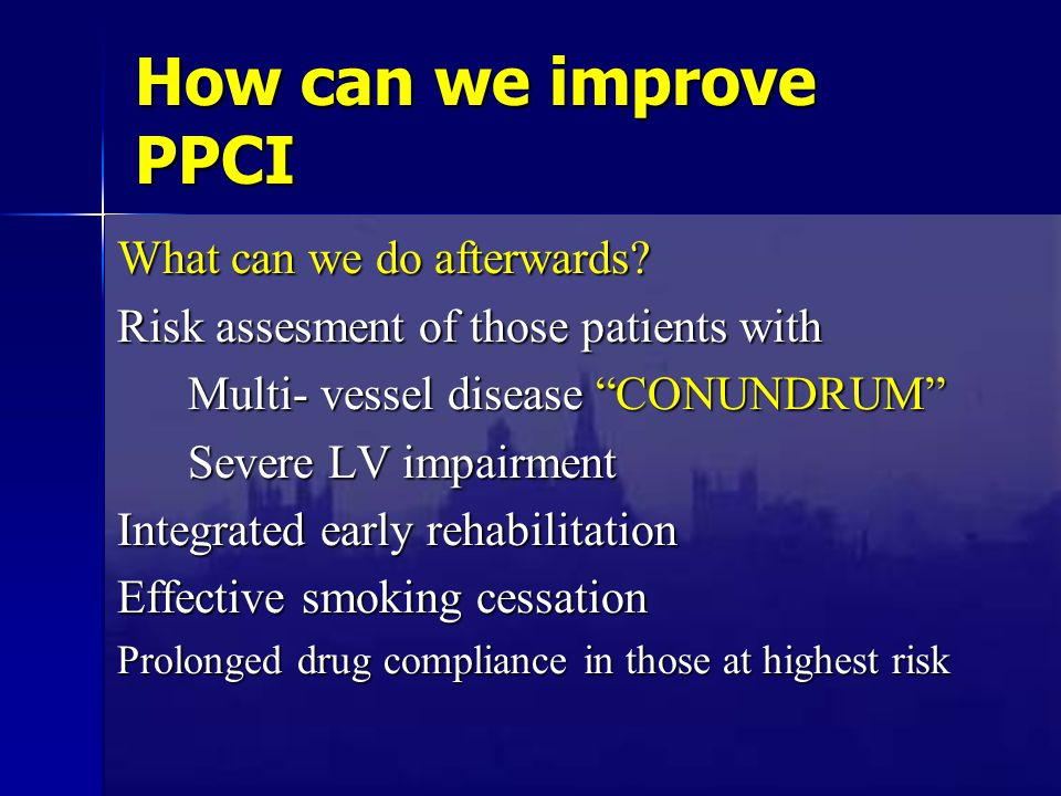How can we improve PPCI What can we do afterwards.