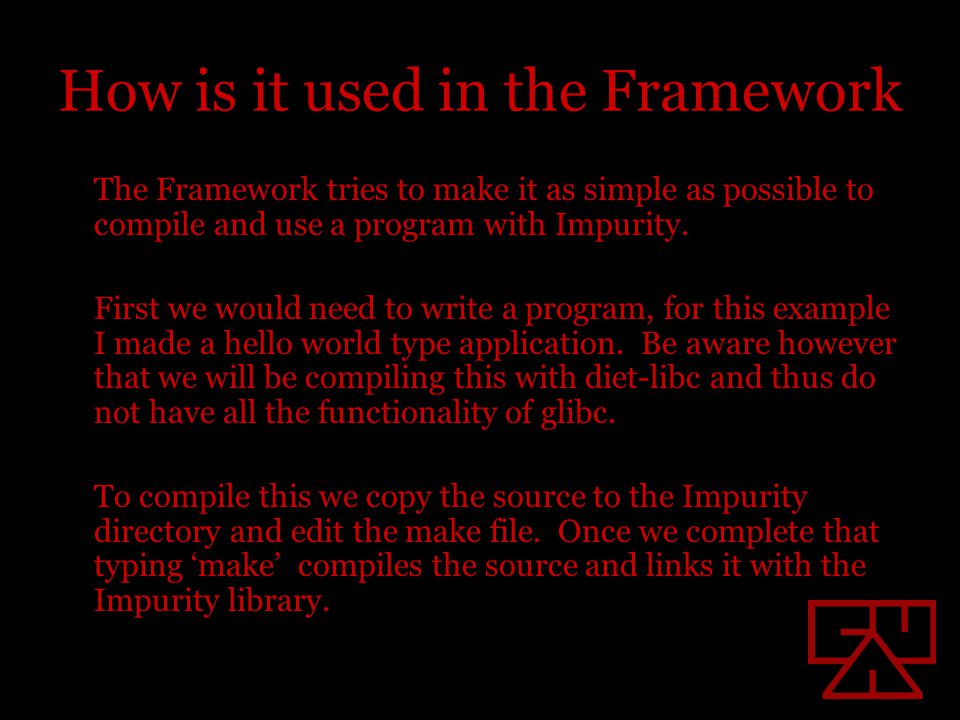 How is it used in the Framework The Framework tries to make it as simple as possible to compile and use a program with Impurity.