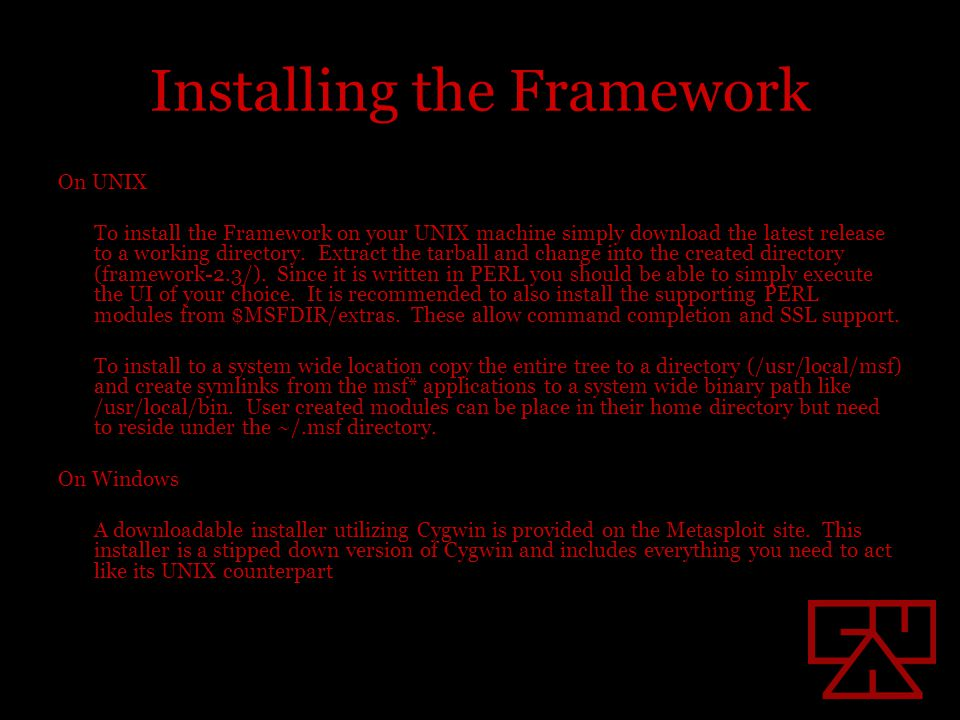 Installing the Framework On UNIX To install the Framework on your UNIX machine simply download the latest release to a working directory.