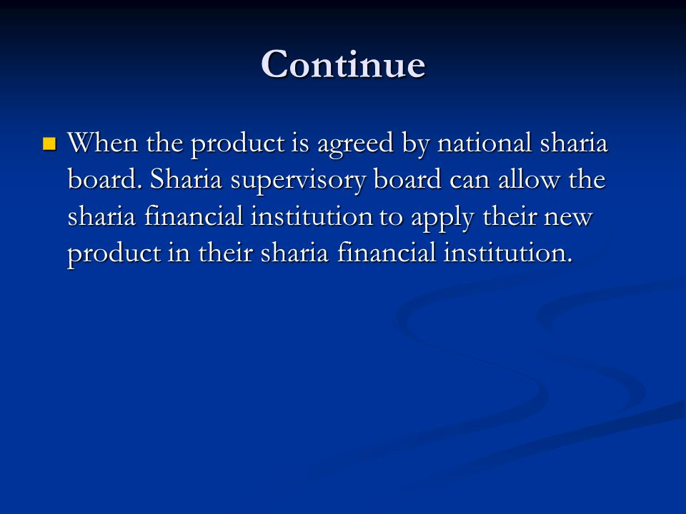 Continue When the product is agreed by national sharia board.