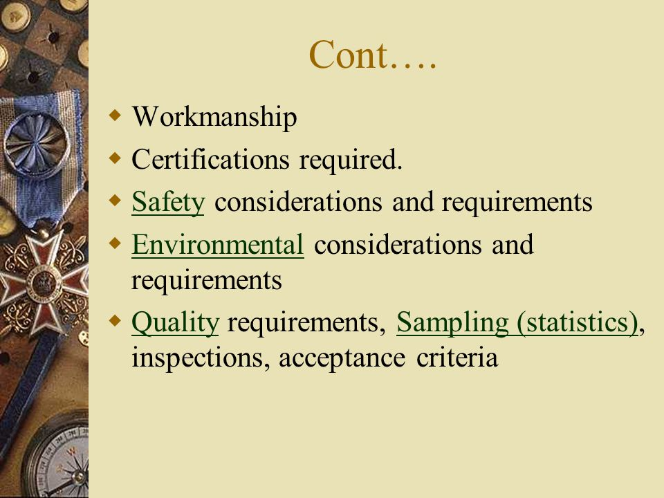 Cont….  Workmanship  Certifications required.