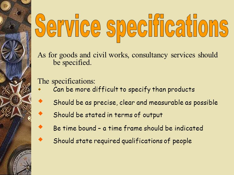 As for goods and civil works, consultancy services should be specified.
