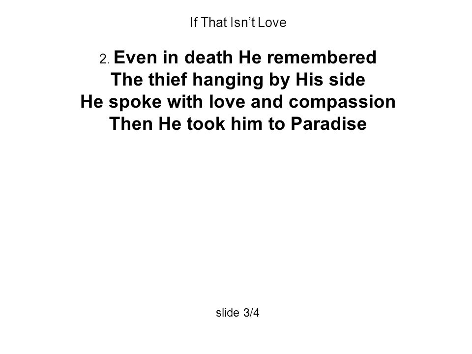 If That Isn't Love 2.