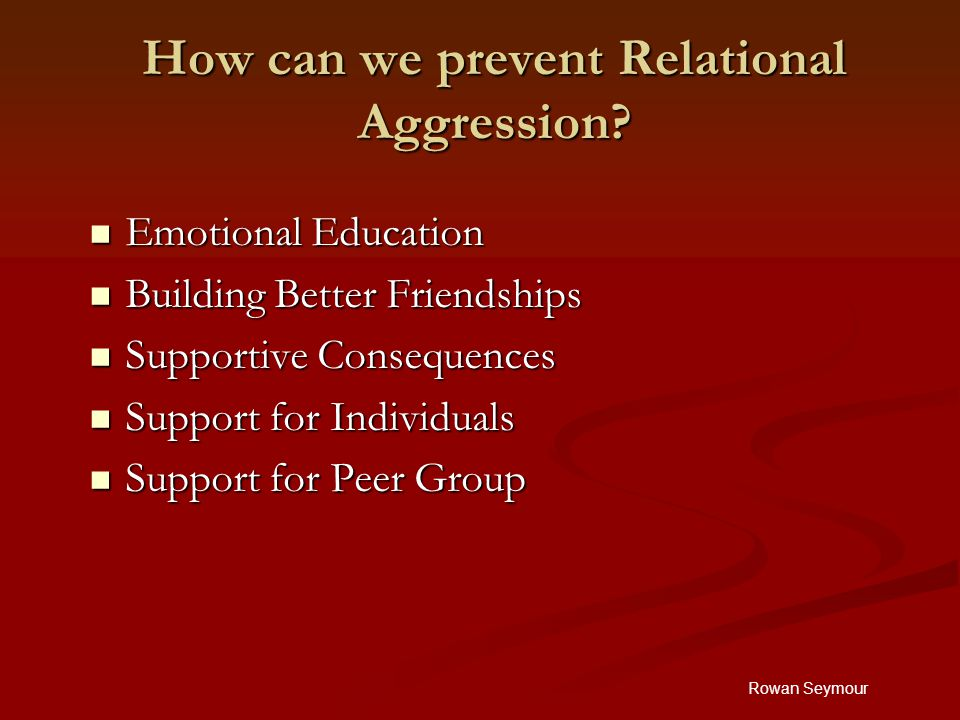Rowan Seymour How can we prevent Relational Aggression.