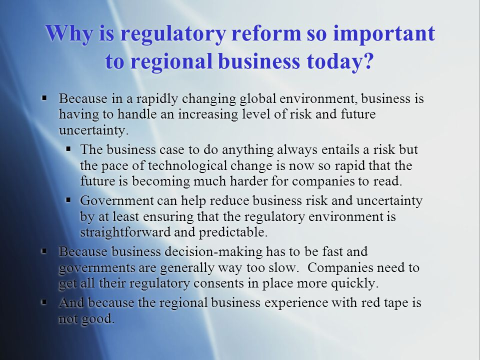 Why is regulatory reform so important to regional business today.
