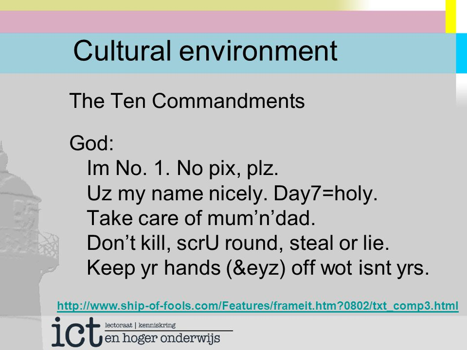 Cultural environment The Ten Commandments God: Im No.