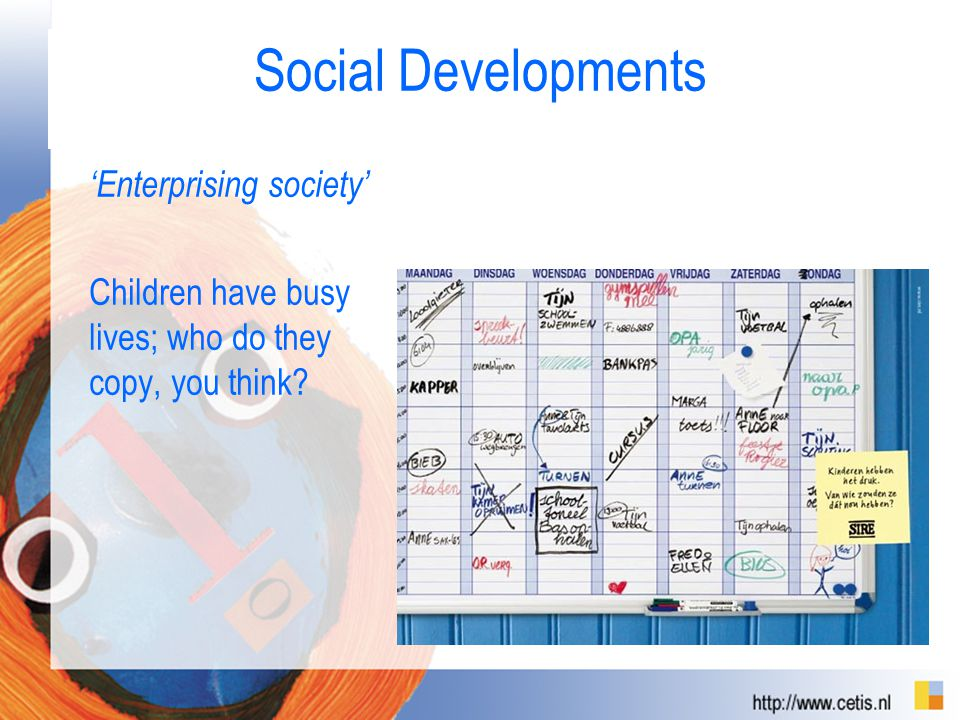 Social Developments 'Enterprising society' Children have busy lives; who do they copy, you think