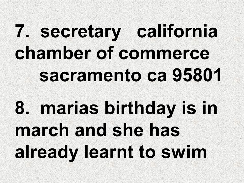7. secretary california chamber of commerce sacramento ca 95801 8.